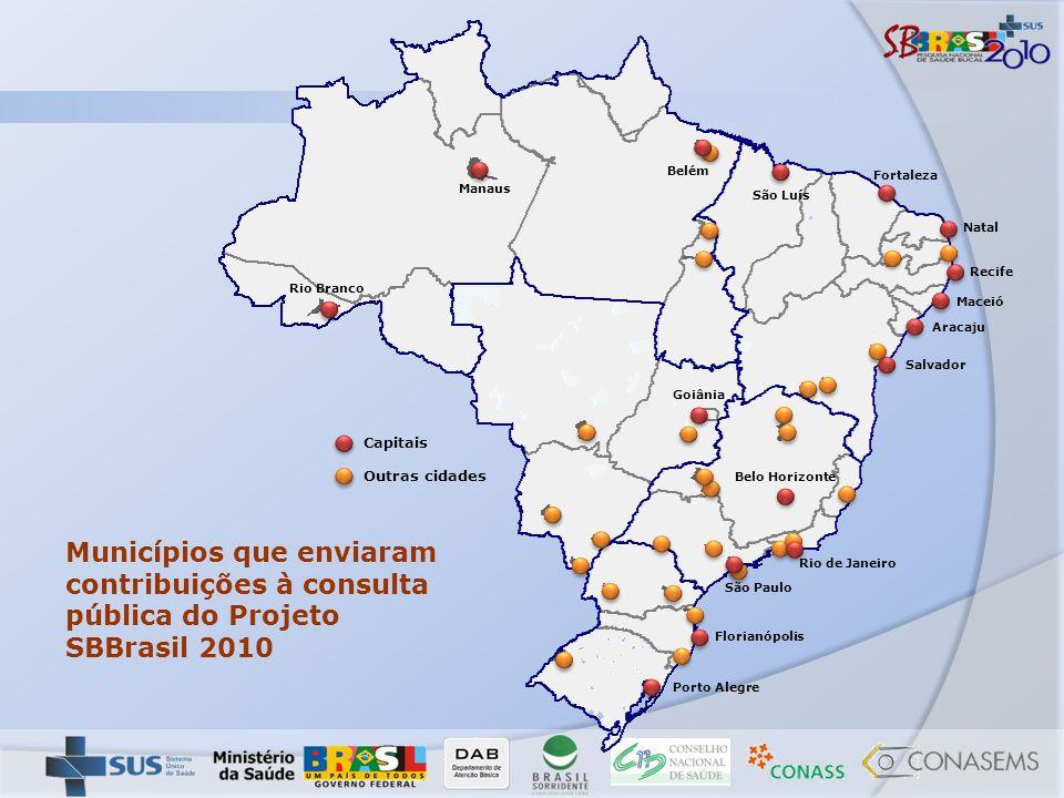 Rio Branco Manaus Belém São Luís Fortaleza Natal Recife Maceió Aracaju Salvador Rio de Janeiro São Paulo Florianópolis Porto Alegre Belo Horizonte Goi