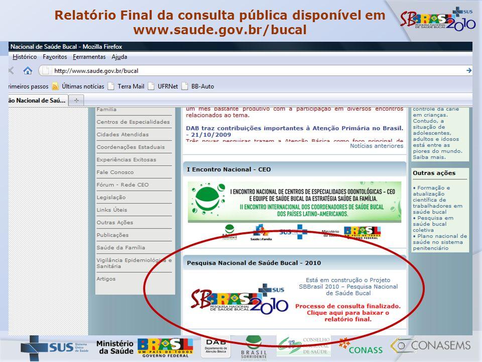 Relatório Final da consulta pública disponível em www.saude.gov.br/bucal