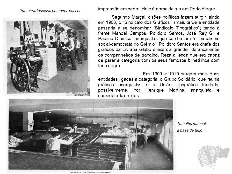 impressão em pedra. Hoje é nome de rua em Porto Alegre. Segundo Marçal, cisões políticas fazem surgir, ainda em 1906, o Sindicato dos Gráficos, (mais