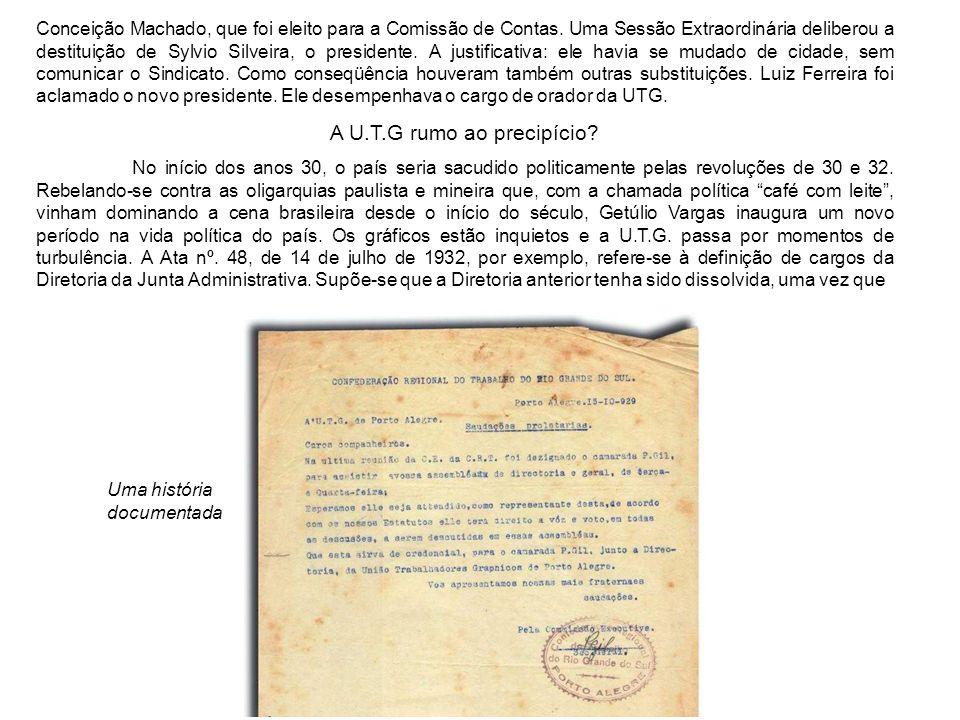 Conceição Machado, que foi eleito para a Comissão de Contas. Uma Sessão Extraordinária deliberou a destituição de Sylvio Silveira, o presidente. A jus