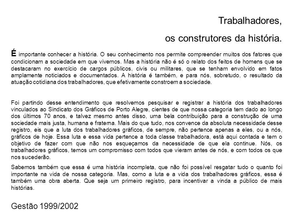 Na Diretoria Executiva, a Secretaria Geral passou a ser exercida por Marisa Martins, da Corag.