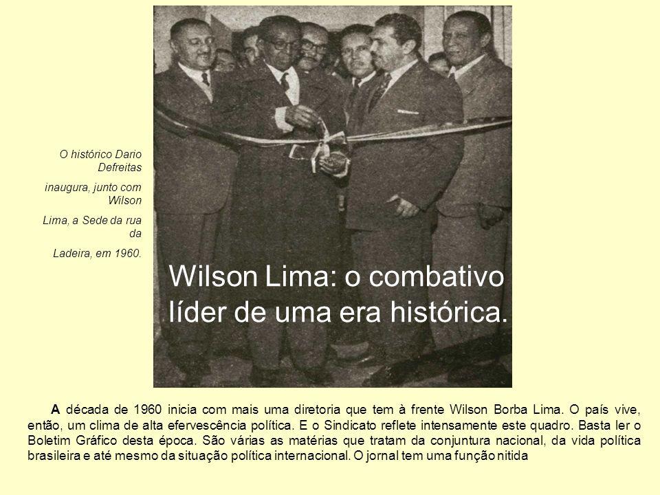 A década de 1960 inicia com mais uma diretoria que tem à frente Wilson Borba Lima. O país vive, então, um clima de alta efervescência política. E o Si