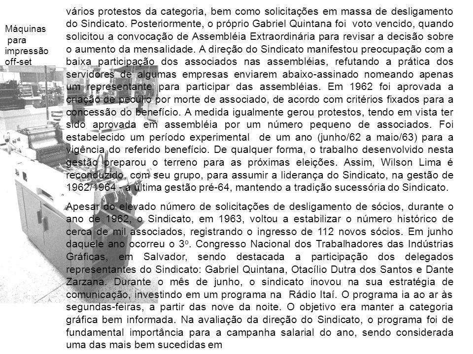 vários protestos da categoria, bem como solicitações em massa de desligamento do Sindicato. Posteriormente, o próprio Gabriel Quintana foi voto vencid