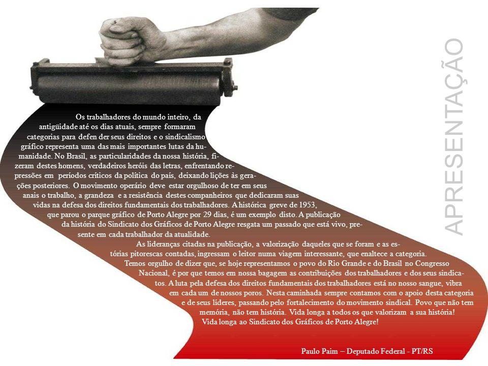Em todo o Estado os gráficos se organizaram Além da escolha da primeira Diretoria, também foi aprovado o Estatuto.