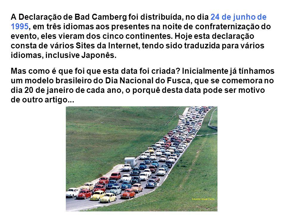 A Declaração de Bad Camberg foi distribuída, no dia 24 de junho de 1995, em três idiomas aos presentes na noite de confraternização do evento, eles vi