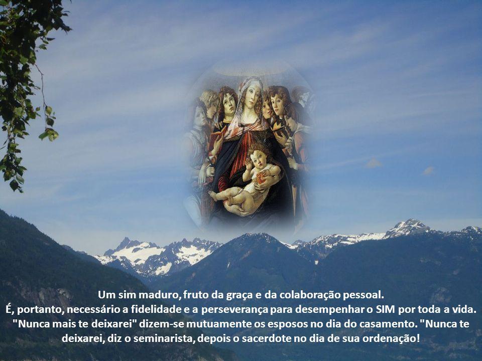 Esta coincidência nos ajuda, assim como ajudou Maria. A Terra e o Paraíso esperam o teu sim. O Céu e a Terra atendem o teu SIM, mãe que está para dar
