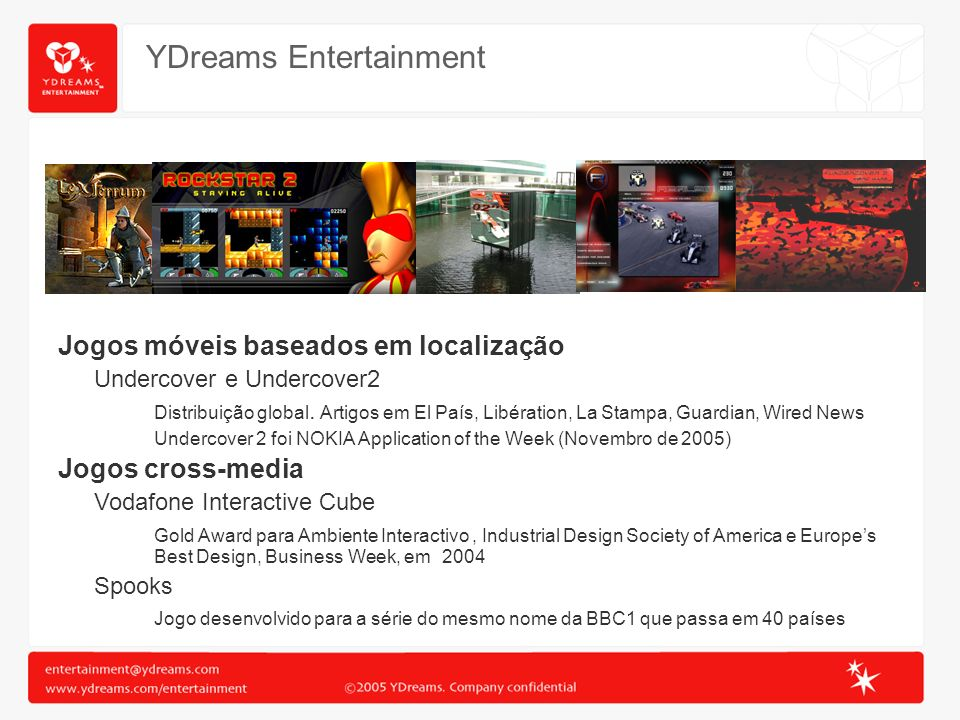 YDreams Entertainment Jogos móveis baseados em localização Undercover e Undercover2 Distribuição global. Artigos em El País, Libération, La Stampa, Gu