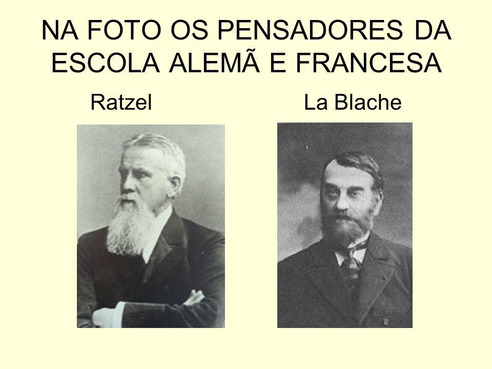 NA FOTO OS PENSADORES DA ESCOLA ALEMÃ E FRANCESA Ratzel La Blache
