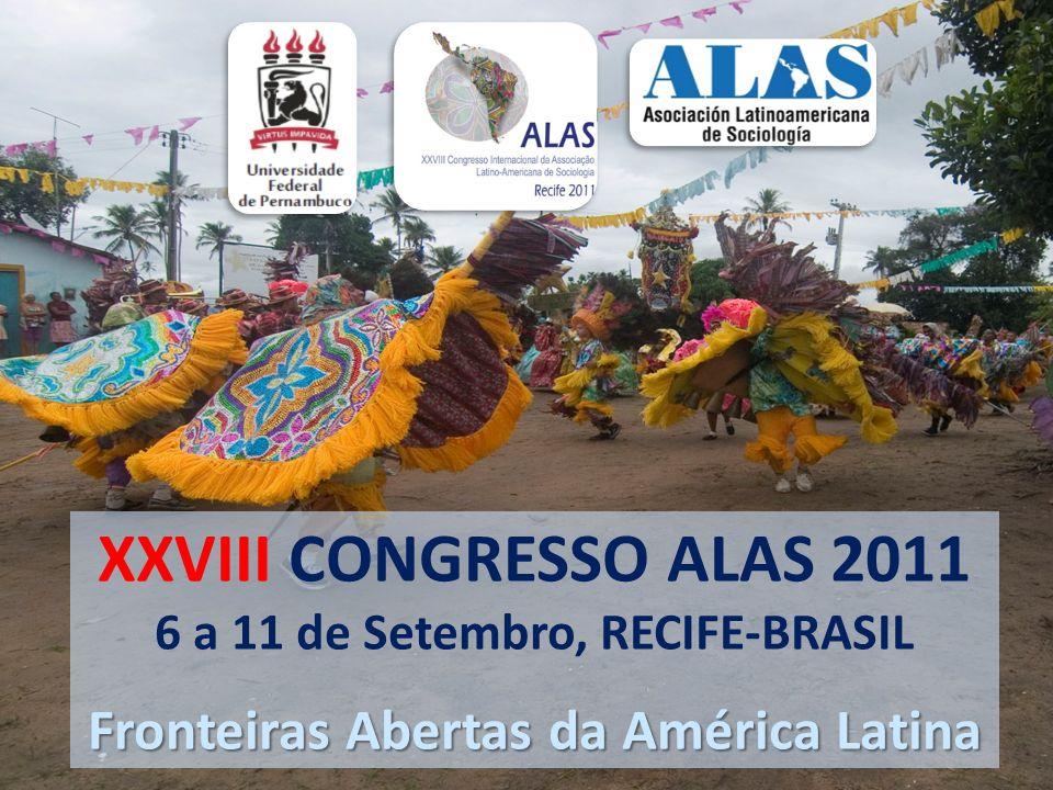 Fronteiras Abertas da América Latina XXVIII CONGRESSO ALAS 2011 6 a 11 de Setembro, RECIFE-BRASIL Fronteiras Abertas da América Latina