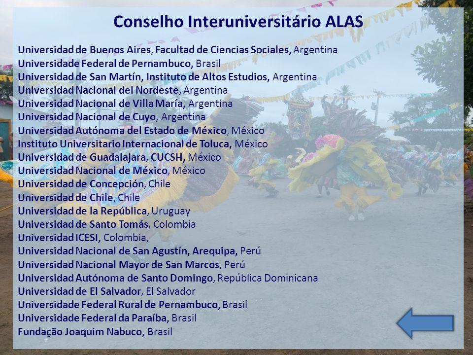 Conselho Interuniversitário ALAS Universidad de Buenos Aires, Facultad de Ciencias Sociales, Argentina Universidade Federal de Pernambuco, Brasil Univ