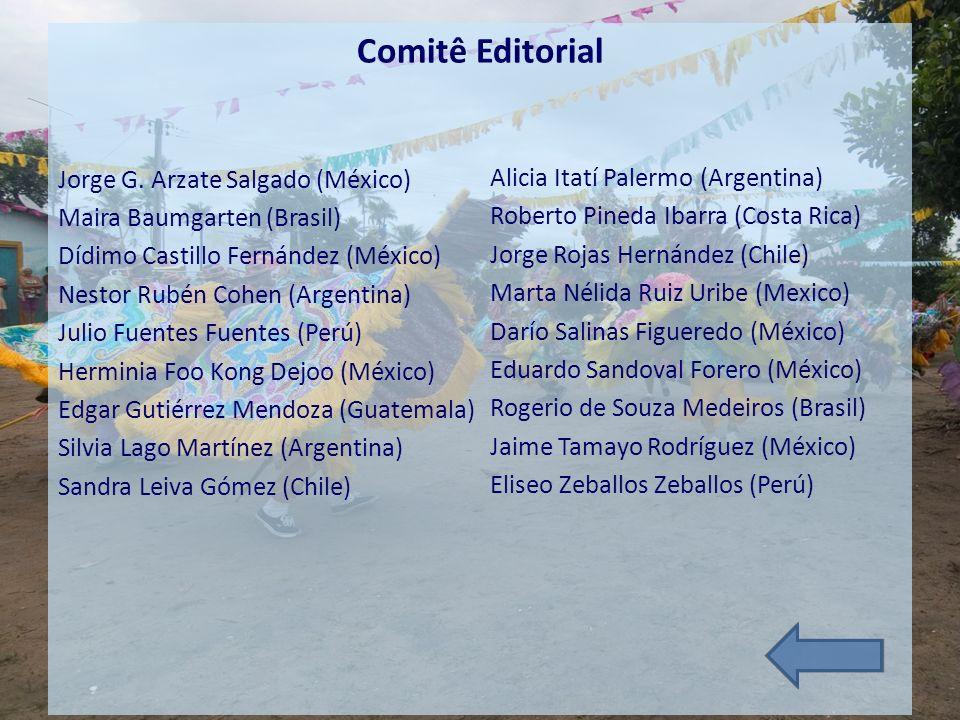 Comitê Editorial Jorge G. Arzate Salgado (México) Maira Baumgarten (Brasil) Dídimo Castillo Fernández (México) Nestor Rubén Cohen (Argentina) Julio Fu