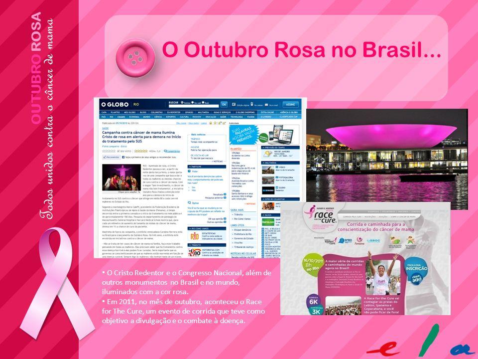 OUTUBRO ROSA O Outubro Rosa no Brasil... O Cristo Redentor e o Congresso Nacional, além de outros monumentos no Brasil e no mundo, iluminados com a co