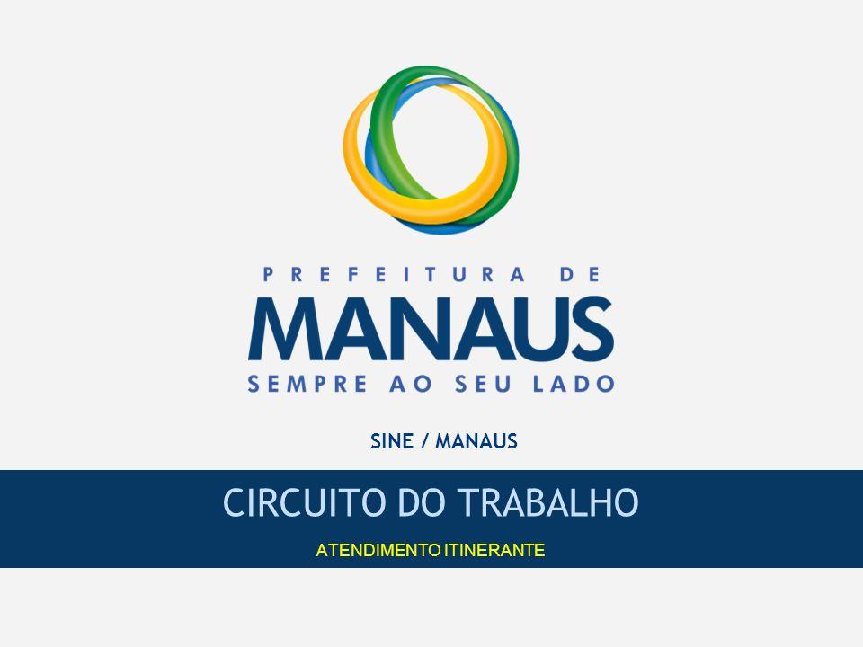 SINE / MANAUS CIRCUITO DO TRABALHO ATENDIMENTO ITINERANTE