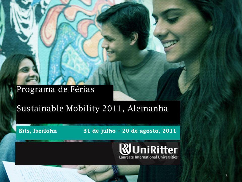 1 Programa de Férias Sustainable Mobility 2011, Alemanha Bits, Iserlohn 31 de julho – 20 de agosto, 2011