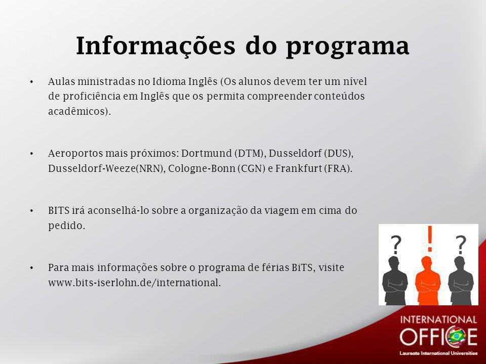 Informações do programa Aulas ministradas no Idioma Inglês (Os alunos devem ter um nível de proficiência em Inglês que os permita compreender conteúdos acadêmicos).