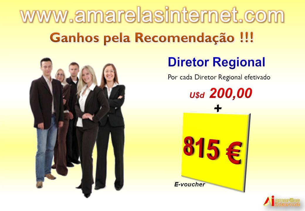 Por cada Diretor Regional efetivado + E-voucher