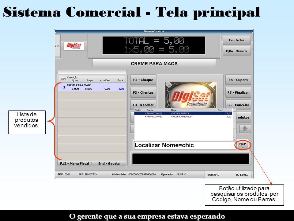 Sistema Comercial - Tela principal Botão utilizado para pesquisar os produtos, por Código, Nome ou Barras.