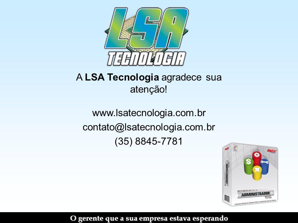 A LSA Tecnologia agradece sua atenção.