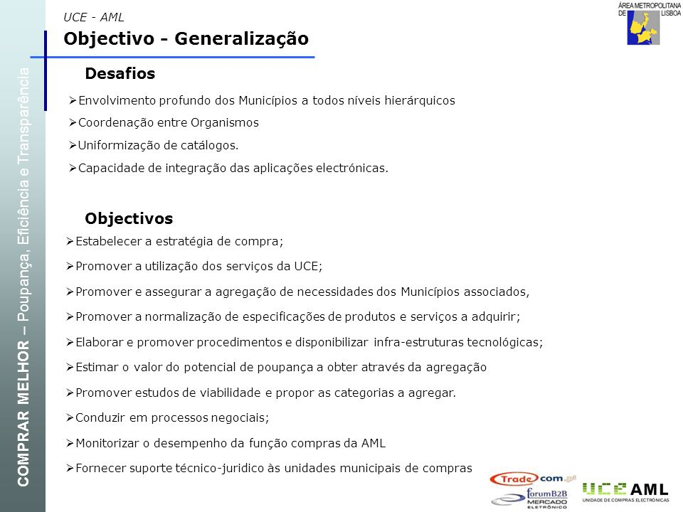 Projecto Piloto Caracterização da situação actual: Análise da despesa e de processos; Análise organizacional e enquadramento da função de negociação e compras.