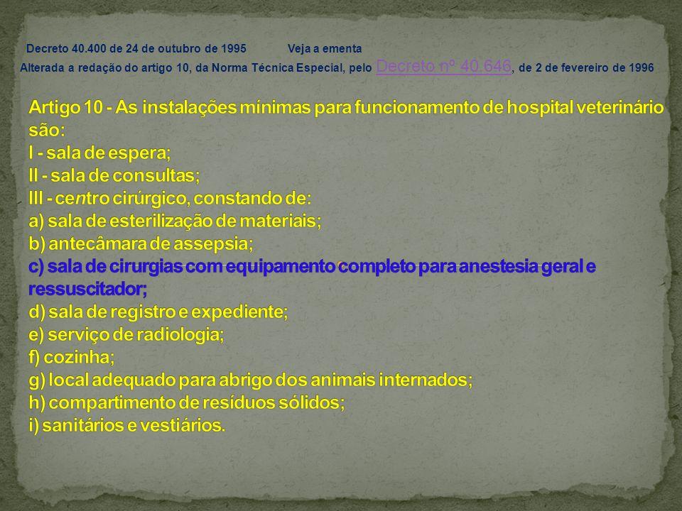 Decreto 40.400 de 24 de outubro de 1995 Veja a ementa Alterada a redação do artigo 10, da Norma Técnica Especial, pelo Decreto nº 40.646, de 2 de feve