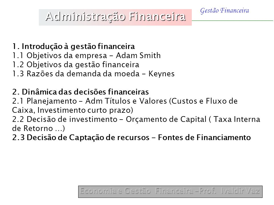 Prof.Ivaldir Vaz Gestão Financeira Outra forma de cálculo - (pág.