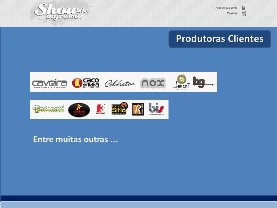 Produtoras Clientes Entre muitas outras...