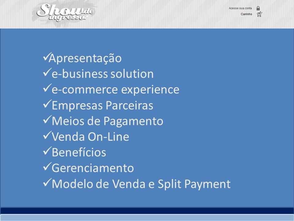 Apresentação e-business solution e-commerce experience Empresas Parceiras Meios de Pagamento Venda On-Line Benefícios Gerenciamento Modelo de Venda e