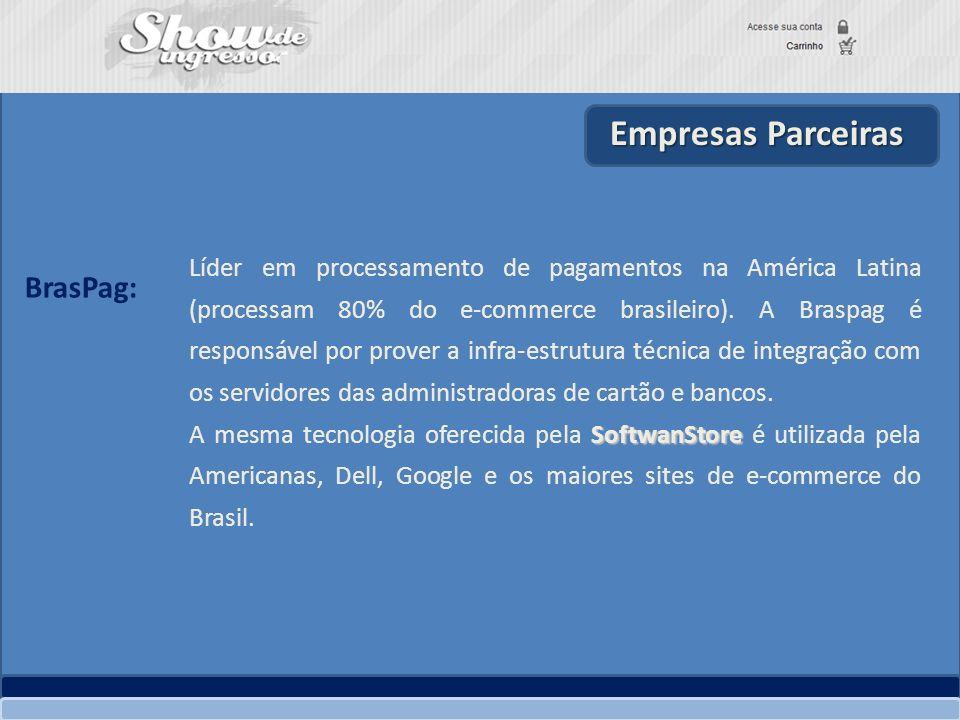 Empresas Parceiras Líder em processamento de pagamentos na América Latina (processam 80% do e-commerce brasileiro). A Braspag é responsável por prover