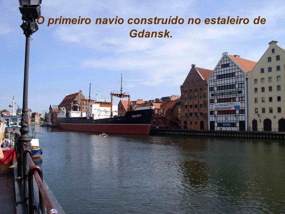 Gdansk – a pérola do Báltico, onde nasceu e cresceu o movimento SOLIDARIEDADE, liderado por Lech Walesa.