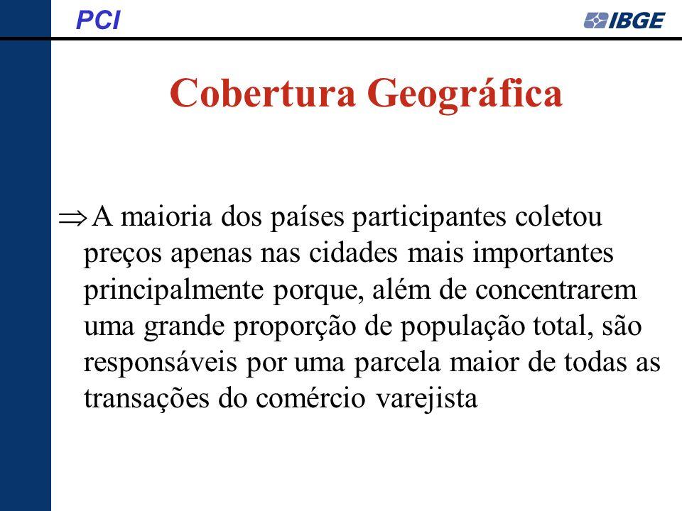Cobertura Geográfica PCI A maioria dos países participantes coletou preços apenas nas cidades mais importantes principalmente porque, além de concentr