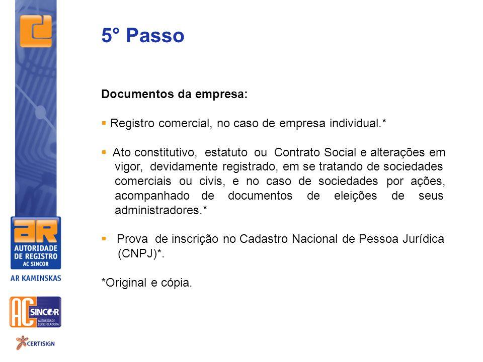 5° Passo Documentos da empresa: Registro comercial, no caso de empresa individual.* Ato constitutivo, estatuto ou Contrato Social e alterações em vigo