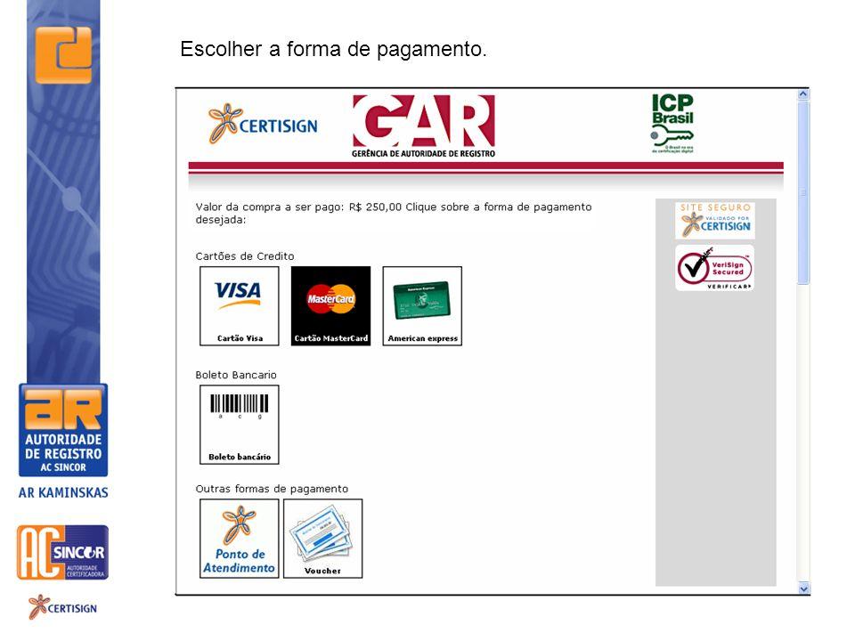 Escolher a forma de pagamento.