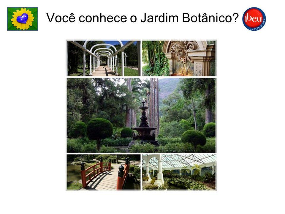 Você conhece o Jardim Botânico?