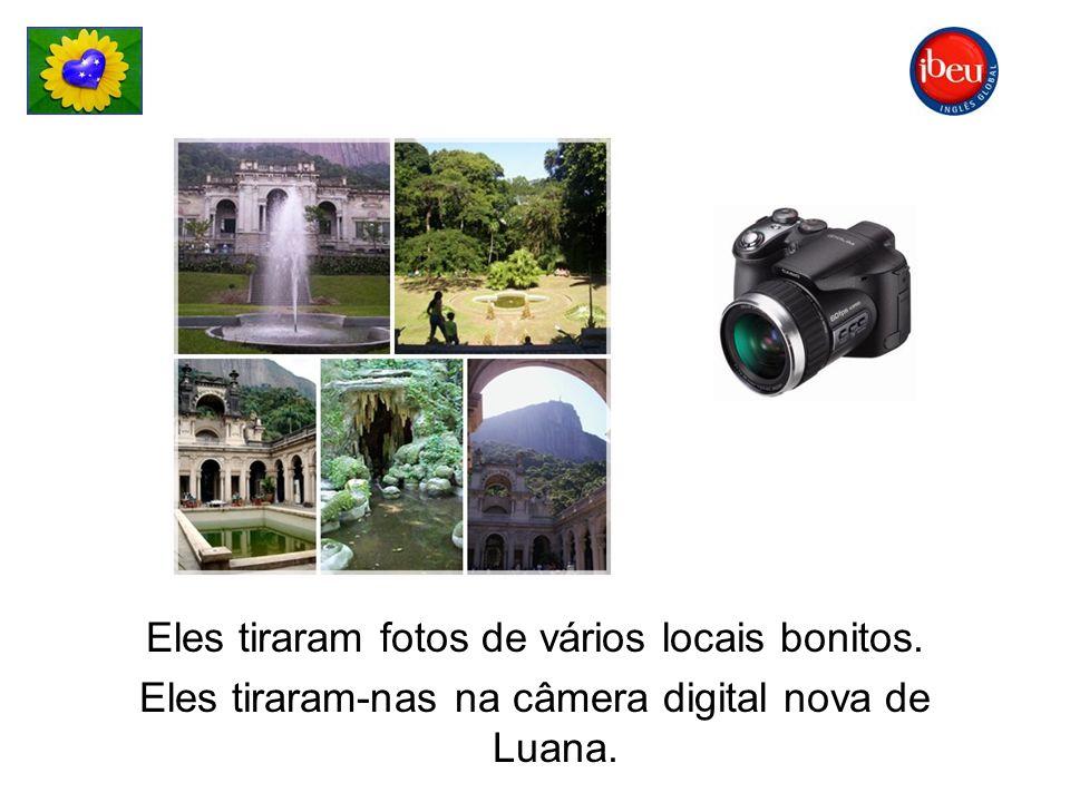 Eles tiraram fotos de vários locais bonitos. Eles tiraram-nas na câmera digital nova de Luana.
