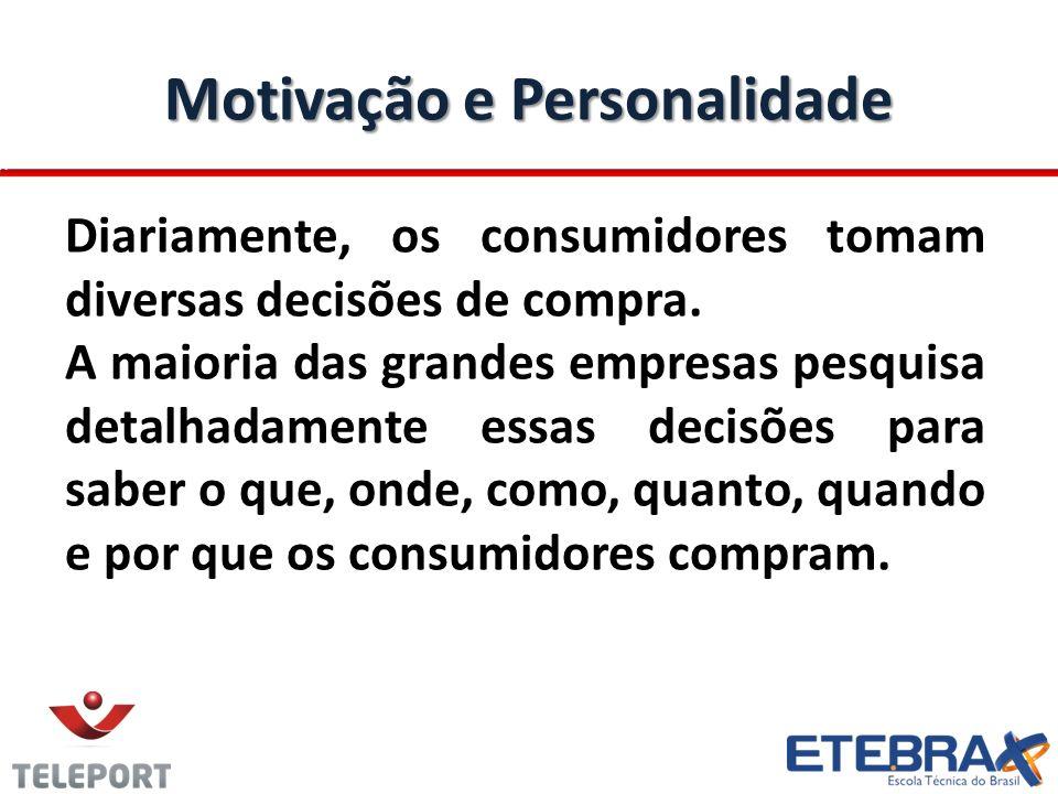 Motivação e Personalidade Motivação e Personalidade Diariamente, os consumidores tomam diversas decisões de compra. A maioria das grandes empresas pes