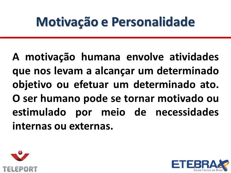 Motivação e Personalidade A motivação humana envolve atividades que nos levam a alcançar um determinado objetivo ou efetuar um determinado ato. O ser
