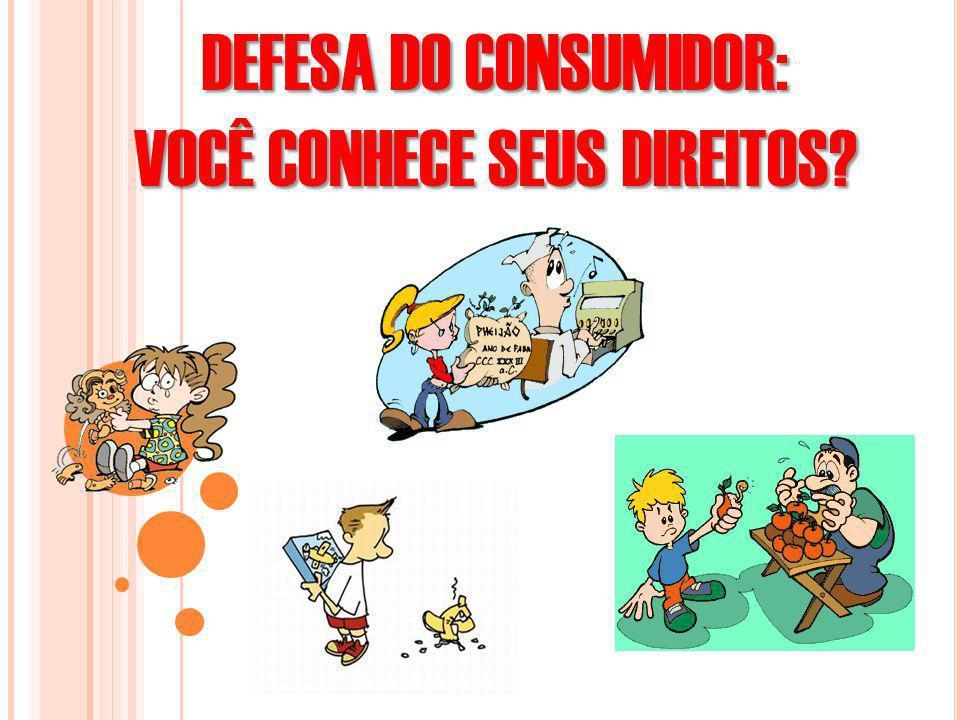 DEFESA DO CONSUMIDOR: VOCÊ CONHECE SEUS DIREITOS?