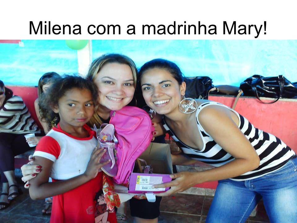 Milena com a madrinha Mary!