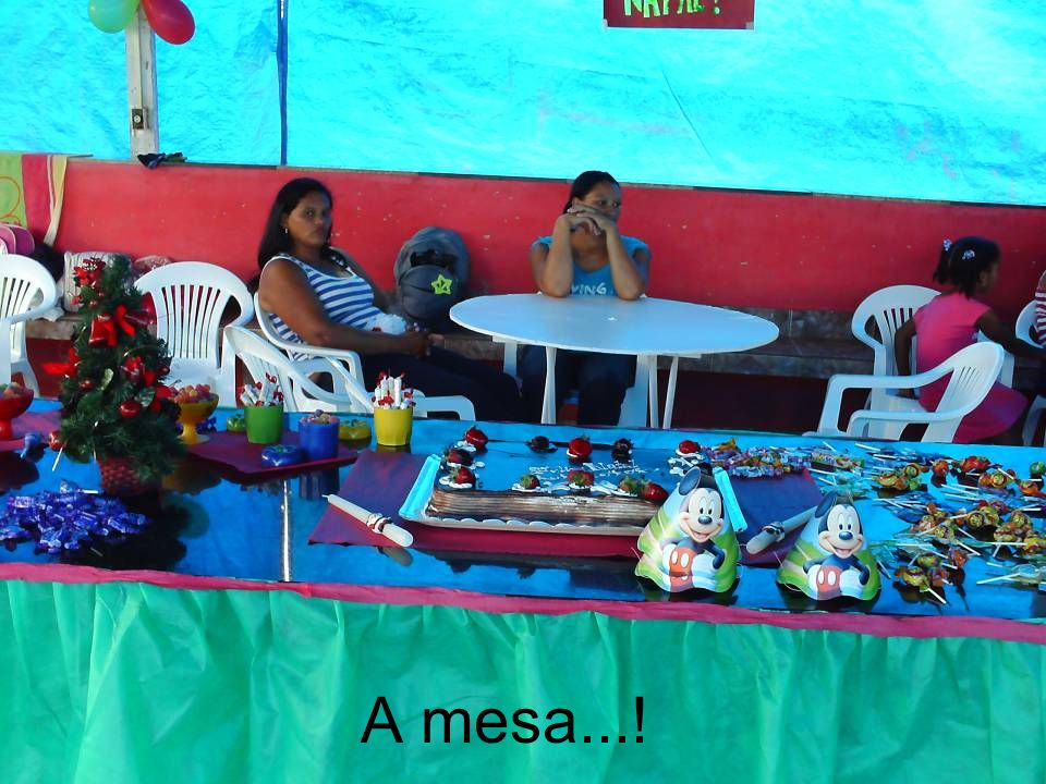 A mesa...!