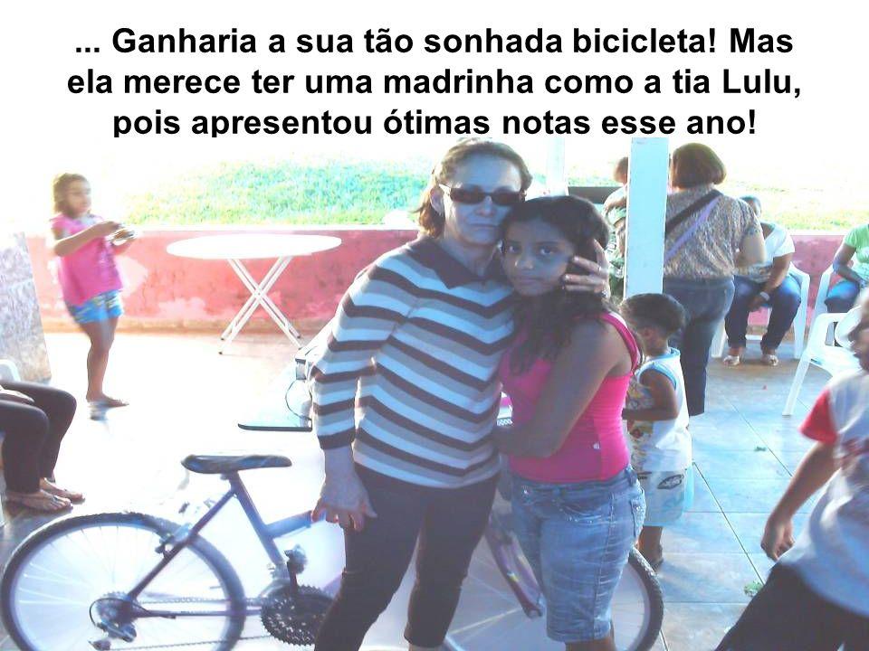 ...Ganharia a sua tão sonhada bicicleta.