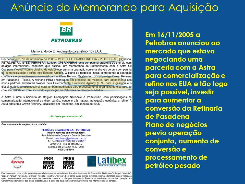 Anúncio do Memorando para Aquisição Pas ade na Em 16/11/2005 a Petrobras anunciou ao mercado que estava negociando uma parceria com a Astra para comer