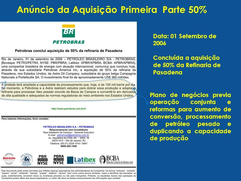 Anúncio da Aquisição Primeira Parte 50% Plano de negócios previa operação conjunta e reformas para aumento de conversão, processamento de petróleo pes