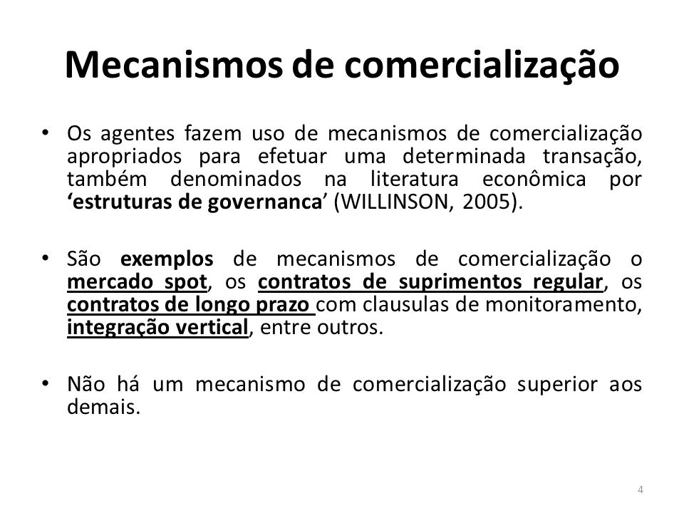 Mecanismos de comercialização Os agentes fazem uso de mecanismos de comercialização apropriados para efetuar uma determinada transação, também denomin