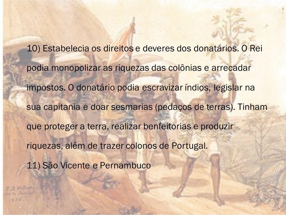 10) Estabelecia os direitos e deveres dos donatários.