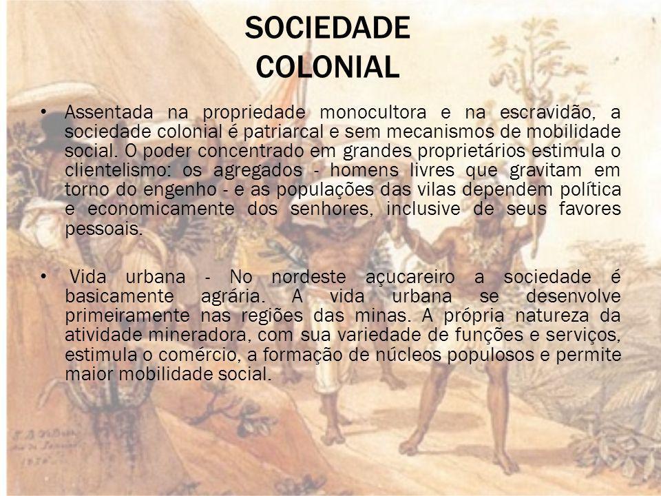 Escravidão O tráfico negreiro é um dos mais vantajosos negócios do comércio colonial e seus lucros são canalizados para o reino.