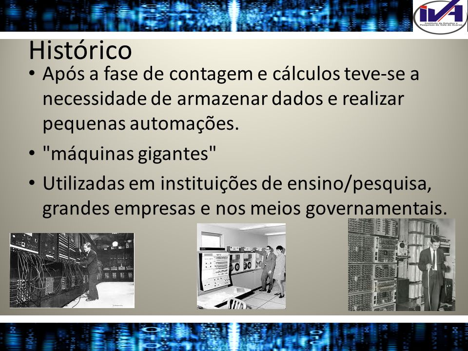 Histórico Após a fase de contagem e cálculos teve-se a necessidade de armazenar dados e realizar pequenas automações.