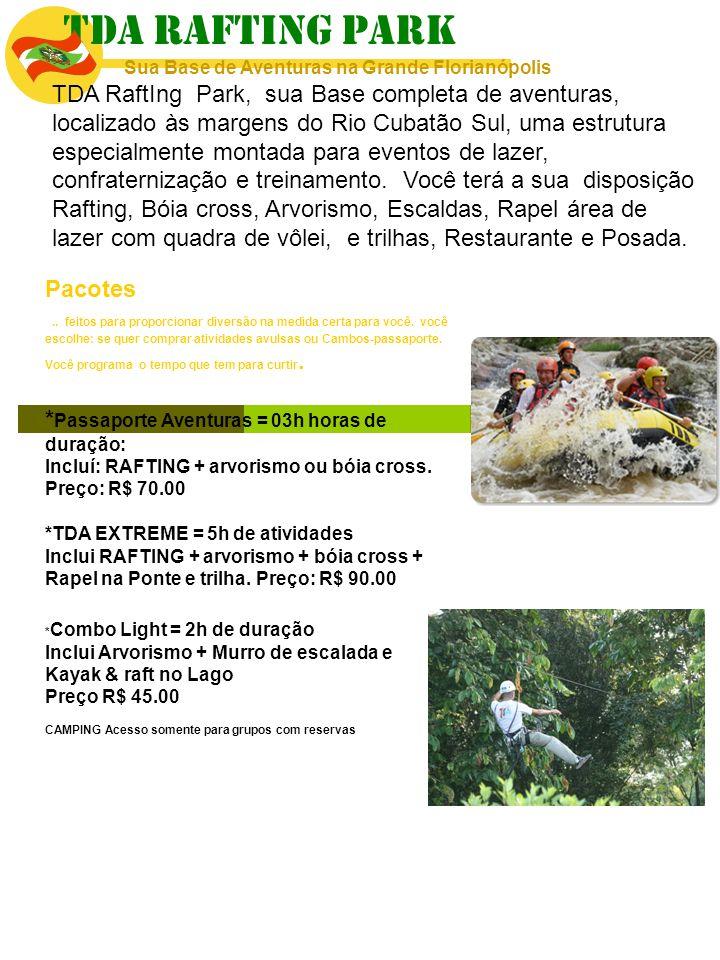 TDA RAFTING PARK Sua Base de Aventuras na Grande Florianópolis TDA RaftIng Park, sua Base completa de aventuras, localizado às margens do Rio Cubatão