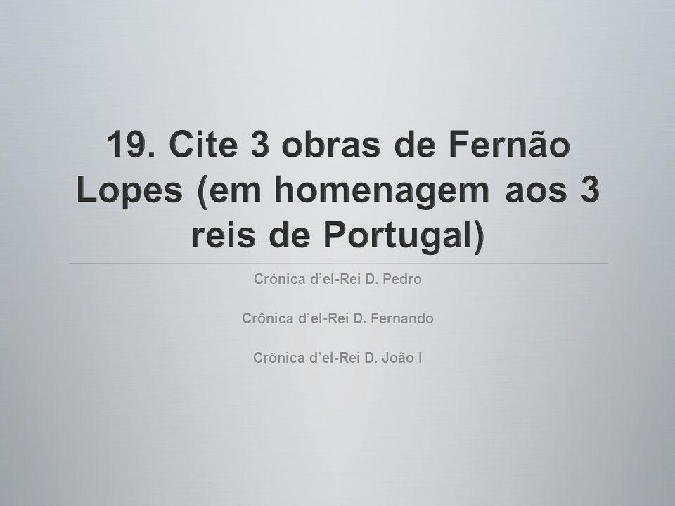Crônica del-Rei D. Pedro Crônica del-Rei D. Fernando Crônica del-Rei D. João I