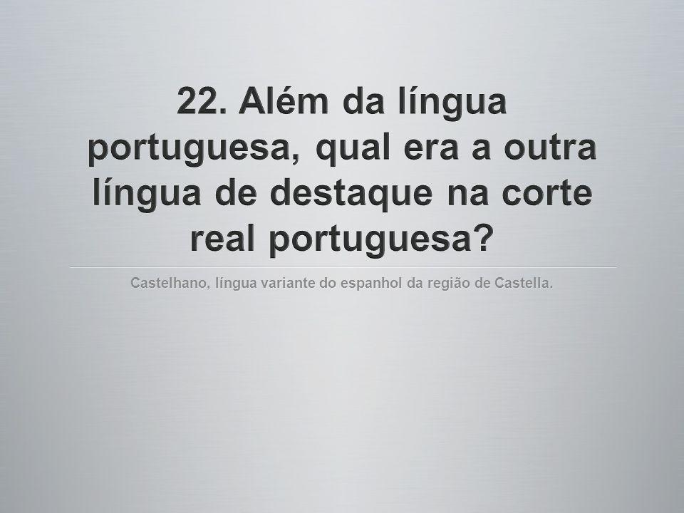 Castelhano, língua variante do espanhol da região de Castella.