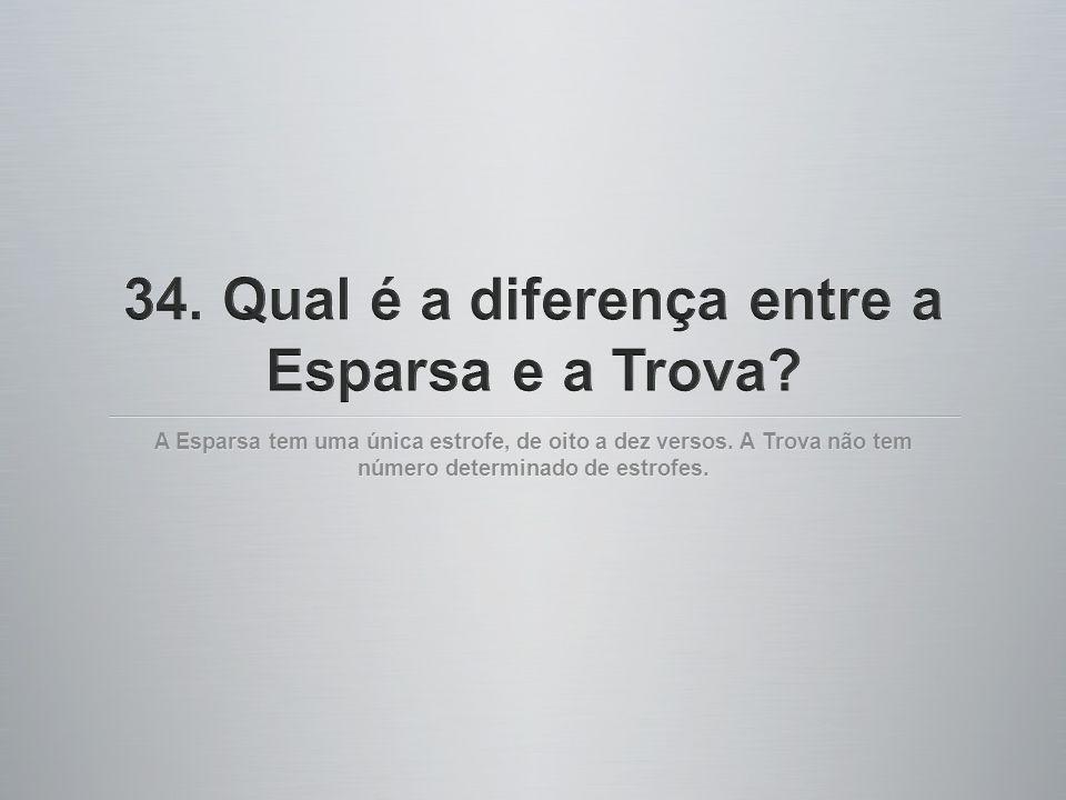 A Esparsa tem uma única estrofe, de oito a dez versos. A Trova não tem número determinado de estrofes.